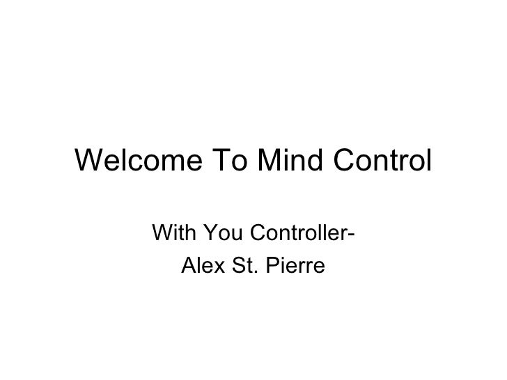 Welcome To Mind Control With You Controller- Alex St. Pierre