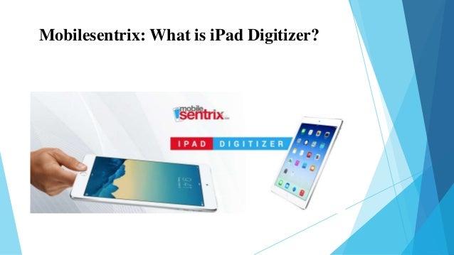 Mobilesentrix: What is iPad Digitizer?