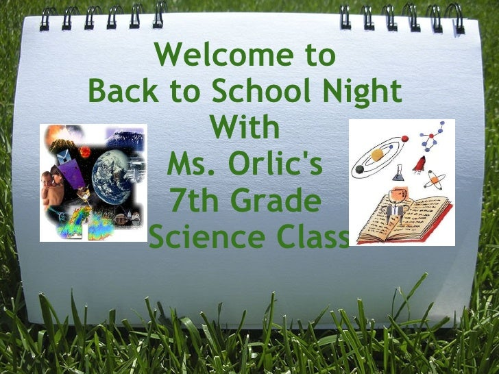 Welcome to  Back to School Night  With  Ms. Orlic's  7th Grade  Science Class