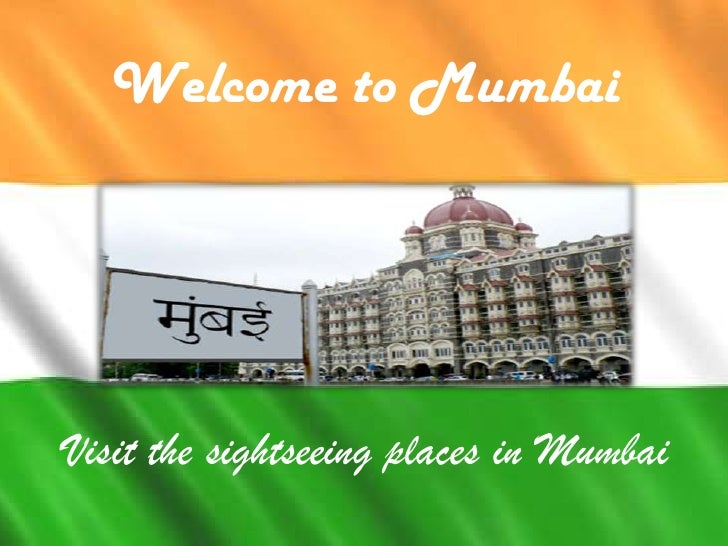 Welcome to MumbaiVisit the sightseeing places in Mumbai