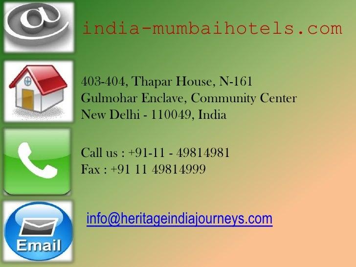 india-mumbaihotels.com403-404, Thapar House, N-161Gulmohar Enclave, Community CenterNew Delhi - 110049, IndiaCall us : +91...