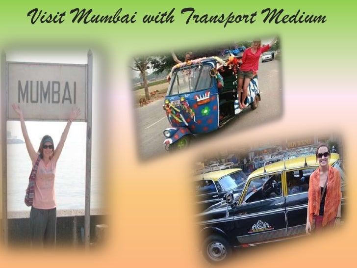 Visit Mumbai with Transport Medium