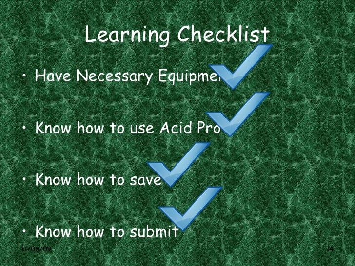 Learning Checklist <ul><li>Have Necessary Equipment </li></ul><ul><li>Know how to use Acid Pro </li></ul><ul><li>Know how ...