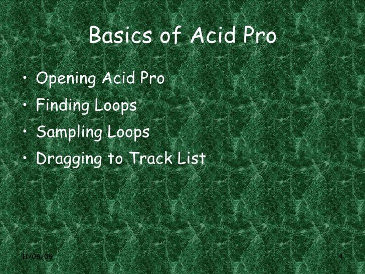 Basics of Acid Pro <ul><li>Opening Acid Pro </li></ul><ul><li>Finding Loops </li></ul><ul><li>Sampling Loops </li></ul><ul...