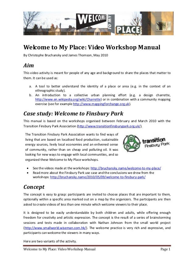 Welcome to My Place: Video Workshop Manual Page 1Welcome to My Place: Video Workshop ManualBy Christophe Bruchansky and Ja...