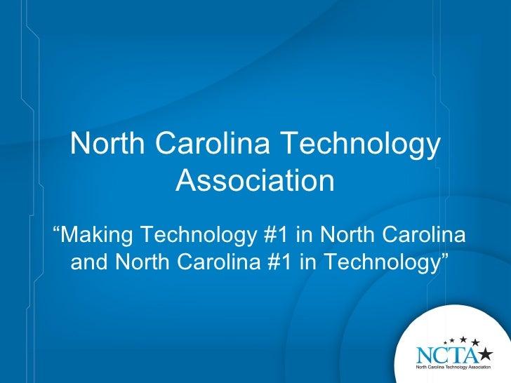 """North Carolina Technology Association """" Making Technology #1 in North Carolina and North Carolina #1 in Technology"""""""