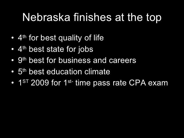 Nebraska finishes at the top <ul><li>4 th  for best quality of life </li></ul><ul><li>4 th  best state for jobs </li></ul>...