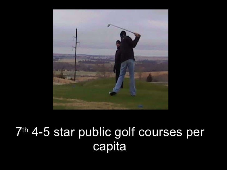 7 th  4-5 star public golf courses per capita