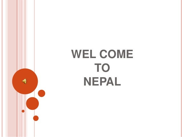 WEL COME   TO NEPAL