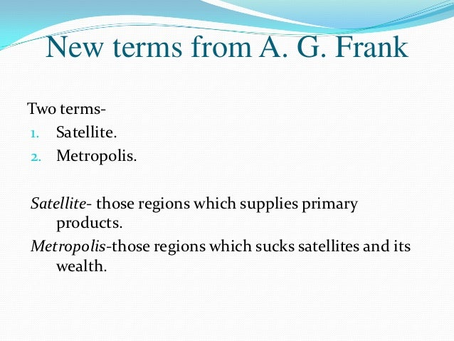andre gunder frank dependency theory summary