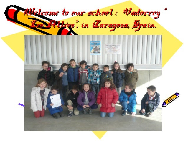 """Welcome to our school : Vadorrey """" Les Allées"""", in Zaragoza, Spain."""