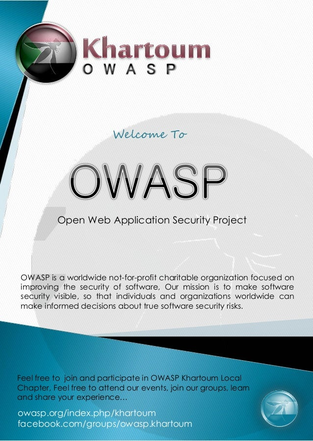 Welcome To          Open Web Application Security ProjectOWASP is a worldwide not-for-profit charitable organization focus...