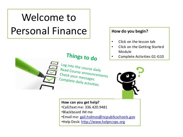 Welcome toPersonal Finance                      How do you begin?                                      •   Click on the le...