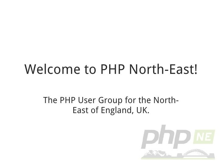 Welcome to PHP North-East! The PHP User Group for the North-East of England, UK.