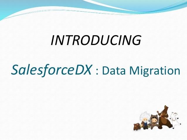 Agenda  SalesforceDX overview  Key Features  Why Scratch Orgs  Developer Hub Orgs  Test Data Migration overview  Dem...
