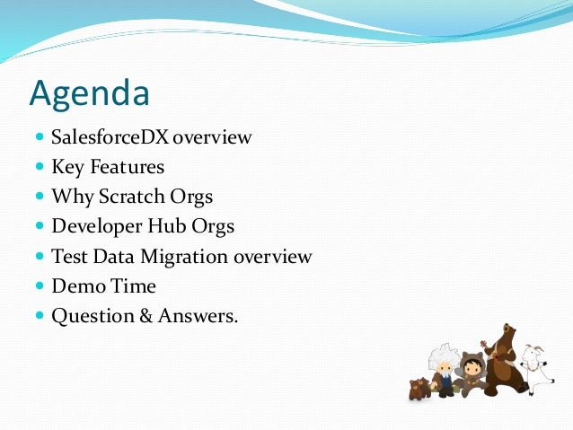 Salesforce DX Overview  What is Salesforce DX ? Salesforce DX is a brand new developer experience that will change the wa...