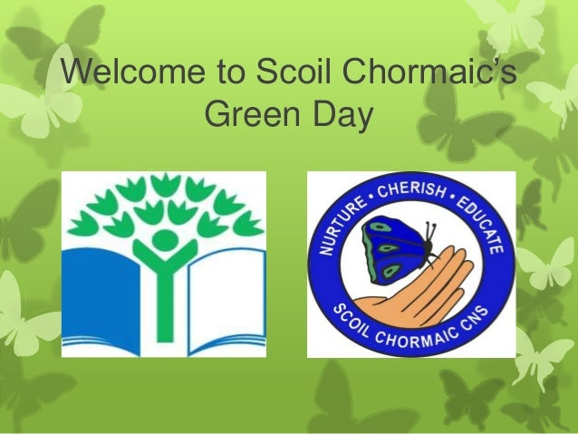 Welcome to Scoil Chormaic's  Green Day