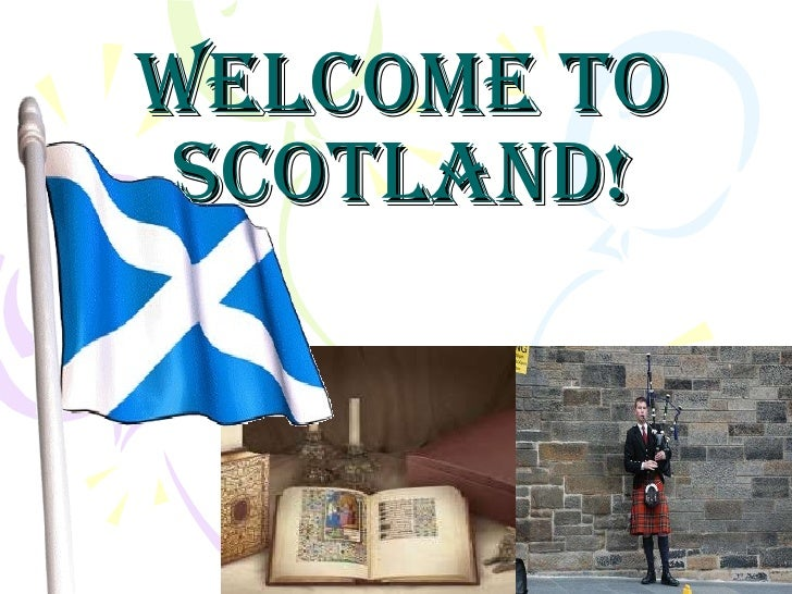 Welcome to Scotland!