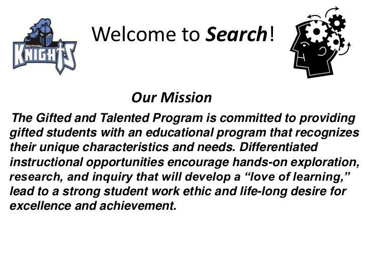 Welcome to Search!<br />    Our Mission <br />The Gifted and Talented Program is committed to providing gifted students w...