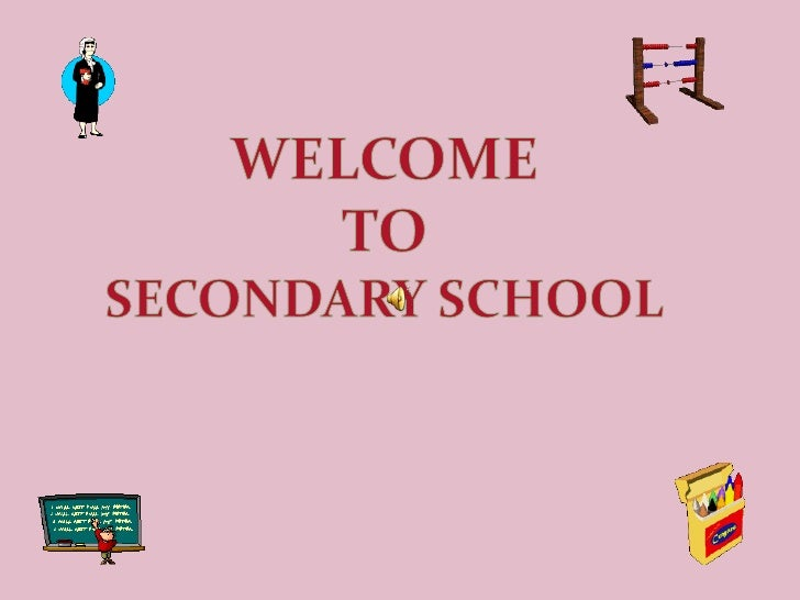 WELCOME <br />TO <br />SECONDARY SCHOOL<br />