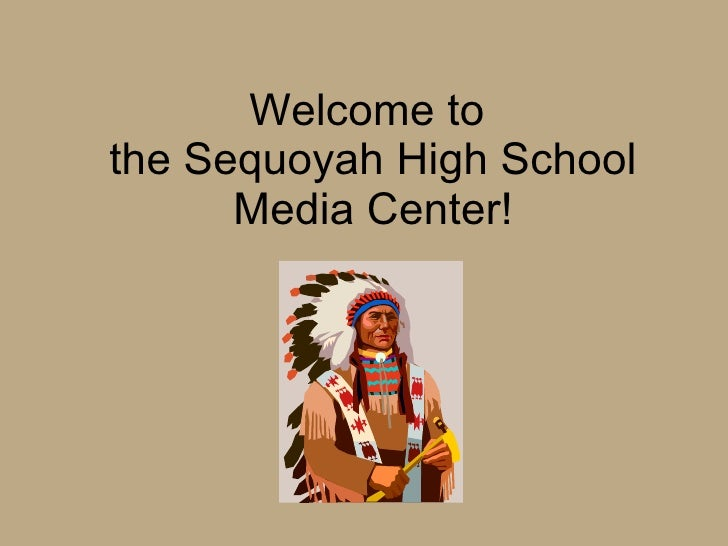 Welcome to  the Sequoyah High School Media Center!