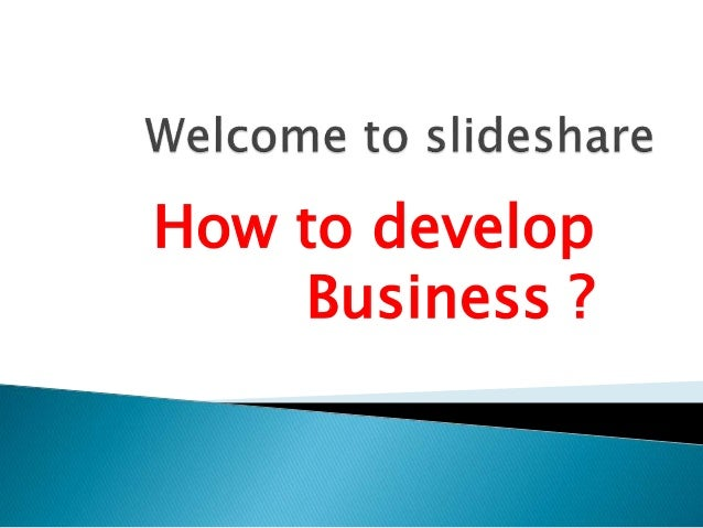 How to develop Business ?