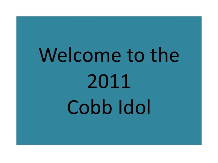 Welcome to the 2011Cobb Idol<br />
