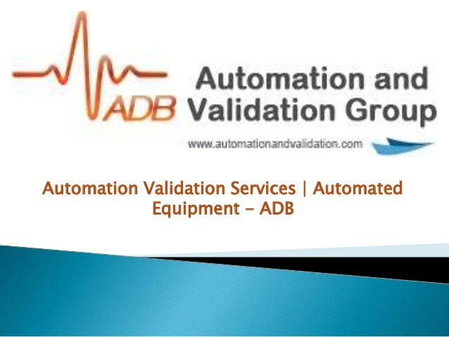 Automation Validation Services | Automated Equipment - ADB