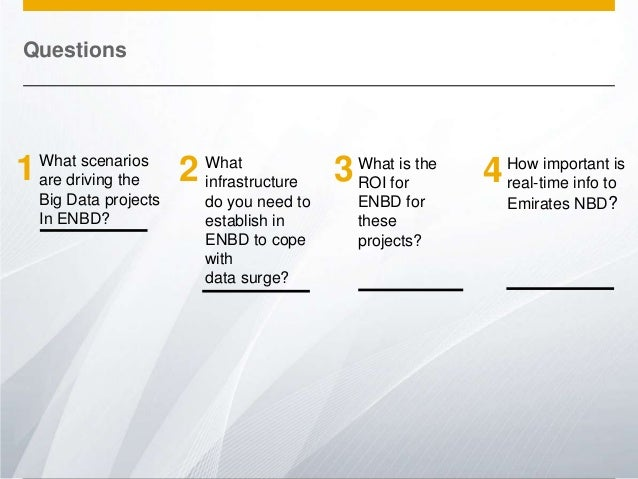 Questions  1  What scenarios are driving the Big Data projects In ENBD?  © 2013 SAP AG. All rights reserved.  2  What infr...