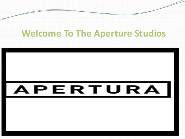 Welcome To The Aperture Studios