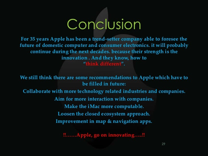 apple conclusion and recommendation How apple conducts market research and keeps ios source code locked down recent court filings have revealed the extent of apple's in.