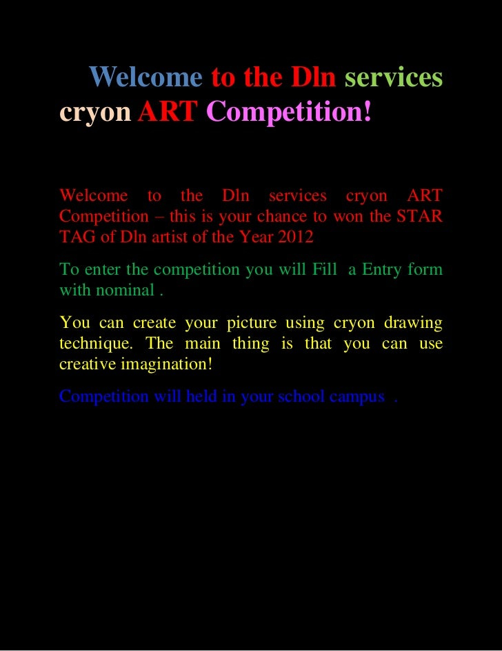 Welcome to the Dln servicescryon ART Competition!Welcome to the Dln services cryon ARTCompetition – this is your chance to...