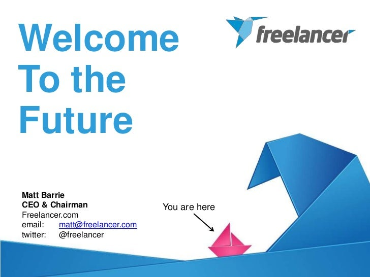 WelcomeTo theFutureMatt BarrieCEO & Chairman                 You are hereFreelancer.comemail:   matt@freelancer.comtwitter...