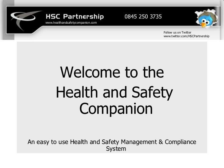 <ul><li>Welcome to the </li></ul><ul><li>Health and Safety Companion </li></ul><ul><li>An easy to use Health and Safety Ma...