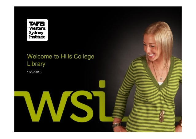 Welcome to Hills CollegeLibrary1/29/2013