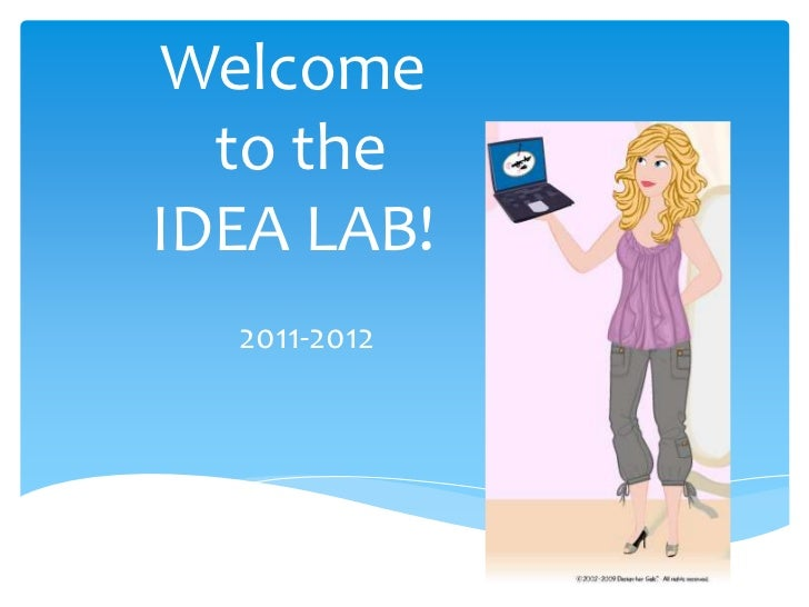 Welcome  to theIDEA LAB!  2011-2012