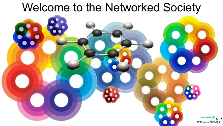 Welcome to the Networked Society
