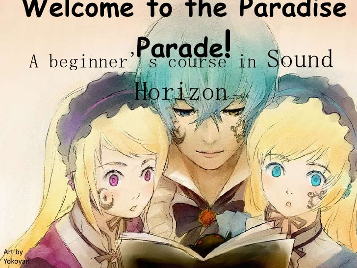 Welcome to the Paradise Parade!<br />A beginner's course in Sound Horizon<br />Art by <br />Yokoyan<br />