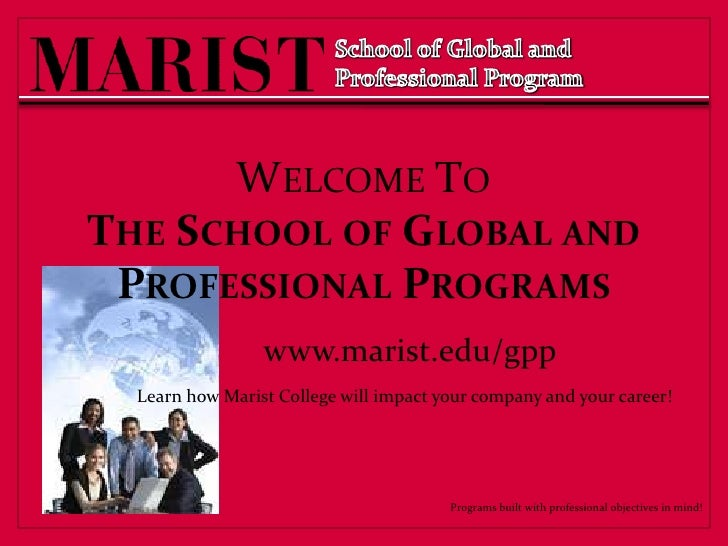 School of Global and Professional Program<br />Welcome ToThe School of Global and Professional Programs<br />www.marist.ed...