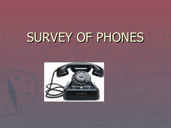 SURVEY OF PHONES