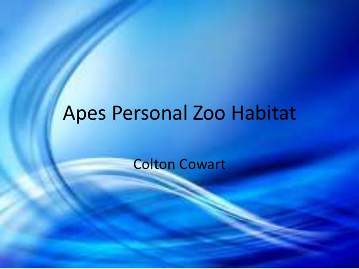 Apes Personal Zoo Habitat       Colton Cowart