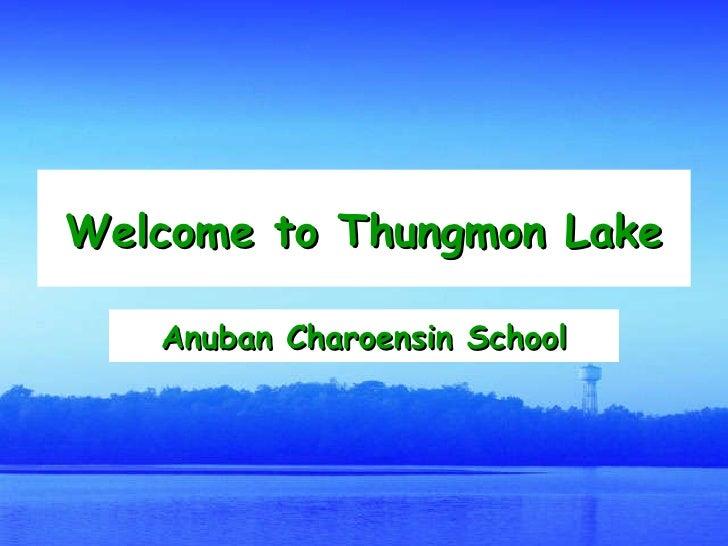 Welcome to Thungmon Lake Anuban Charoensin School