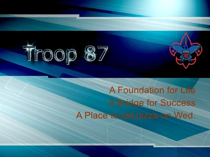 A Foundation for Life A Bridge for Success A Place to eat pizza on Wed.