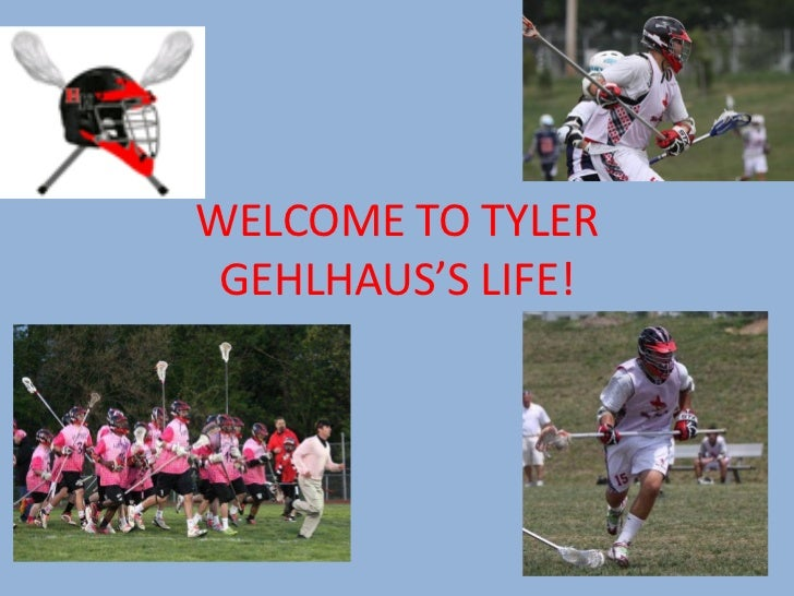 WELCOME TO TYLER GEHLHAUS'S LIFE!