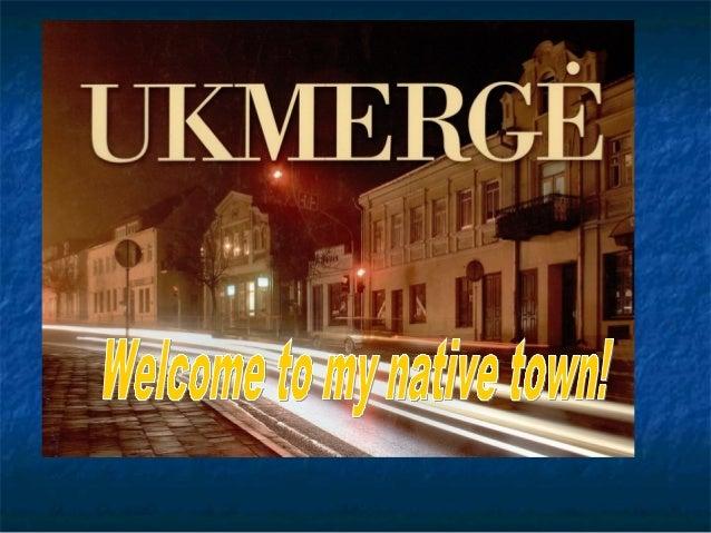 Early historyEarly history  UkmergėUkmergė (( pronunciationpronunciation((helphelp··infoinfo), previously), previo...