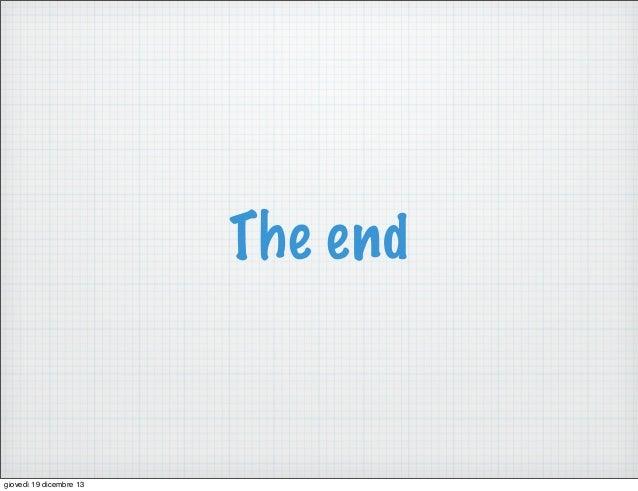 The end  giovedì 19 dicembre 13