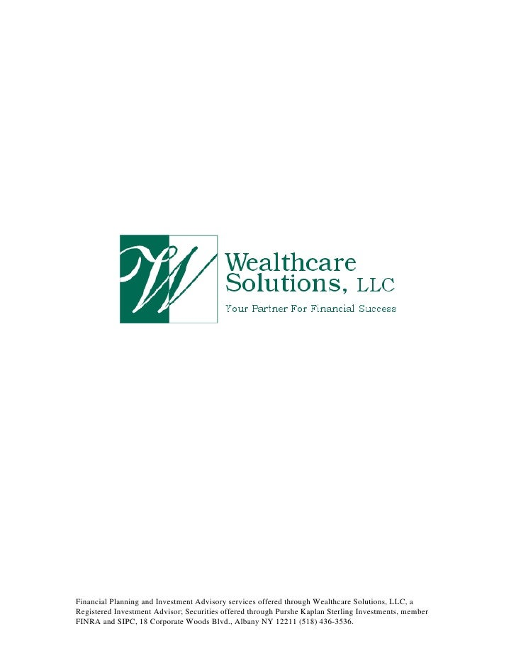 Financial Planning and Investment Advisory services offered through Wealthcare Solutions, LLC, aRegistered Investment Advi...