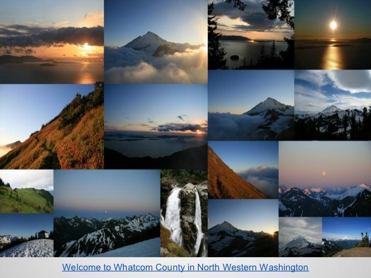 Welcome to Whatcom County in North Western Washington