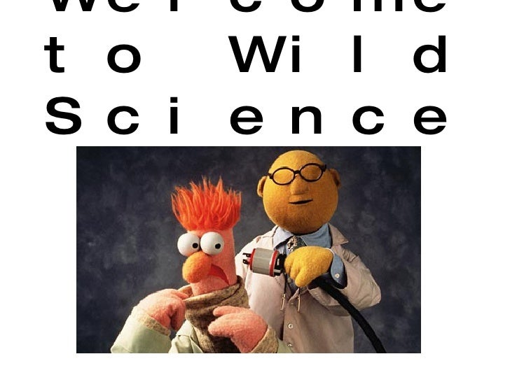 Welcome to Wild Science!