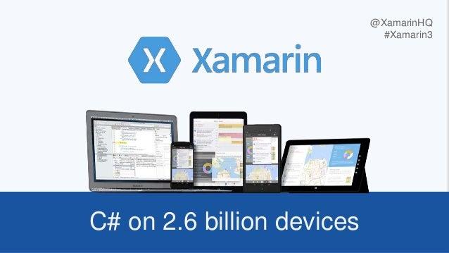 C# on 2.6 billion devices @XamarinHQ #Xamarin3